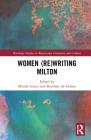 Women (Re)Writing Milton (Routledge Studies in Renaissance Literature and Culture) Cover Image