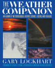 The Weather Companion: An Album of Meteorological History, Science, and Folklore (Wiley Science Editions #34) Cover Image