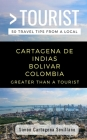 Greater Than a Tourist- Cartagena de Indias Bolivar Colombia: 50 Travel Tips from a Local Cover Image