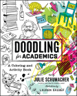 Doodling for Academics: A Coloring and Activity Book (Chicago Guides to Academic Life) Cover Image