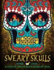 Sweary Skulls: A Spanish Swear Word Coloring Book: Midnight Edition Dia De Los Muertos & Day of the Dead Sugar Skull Coloring Book On Cover Image