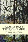 Alaska Days with John Muir Cover Image