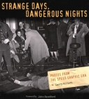Strange Days Dangerous Nights: Photos From the Speed Graphic Era Cover Image