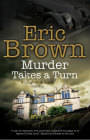 Murder Takes a Turn: A British Country House Mystery (Langham and Dupre Mystery #5) Cover Image