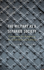The Military as a Separate Society: Consequences for Discipline in the United States and Australia Cover Image
