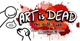 Art is Dead: the asdf book Cover Image
