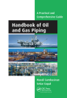 Handbook of Oil and Gas Piping: A Practical and Comprehensive Guide Cover Image