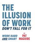 The Illusion of Work: Don't Fall For It Cover Image