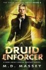 Druid Enforcer: A New Adult Urban Fantasy Novel Cover Image