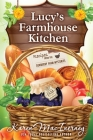 Lucy's Farmhouse Kitchen: Recipes from the Dewberry Farm Mysteries Cover Image