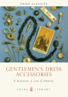 Gentlemen's Dress Accessories (Shire Library) Cover Image
