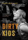 Dirty Kids: Chasing Freedom with America's Nomads Cover Image