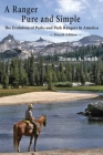 A Ranger Pure and Simple. The Evolution of Parks and Park Rangers in America: Fourth Edition. Cover Image