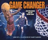 Game Changer: John McLendon and the Secret Game Cover Image