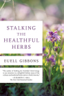 Stalking the Healthful Herbs, 1st Edition (19660101) Cover Image