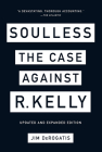 Soulless: The Case Against R. Kelly Cover Image