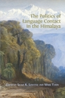The Politics of Language Contact in the Himalaya Cover Image