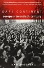 Dark Continent: Europe's Twentieth Century Cover Image