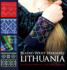 Beaded Wrist Warmers from Lithuania: 63 Knitting Patterns in the Baltic Tradition Cover Image