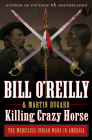 Killing Crazy Horse: The Merciless Indian Wars in America (Bill O'Reilly's Killing Series) Cover Image