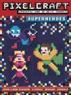 PixelCraft: Superheroes Cover Image