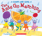 The Ants Go Marching: A Count-and-Sing Book: A Count-and-Sing Book Cover Image