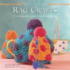 New Crafts: Rag Crafts: 25 Contemporary Projects Shown Step by Step Cover Image