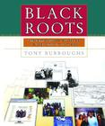 Black Roots: A Beginners Guide To Tracing The African American Family Tree Cover Image