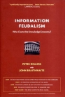 Information Feudalism: Who Owns the Knowledge Economy? Cover Image