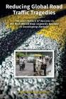 Reducing Global Road Traffic Tragedies: The Lost History of Success in the Rich World Now Urgently Needed in Developing Nations Cover Image