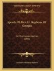 Speech Of Alex. H. Stephens, Of Georgia: On The Kansas Election (1856) Cover Image