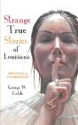 Strange True Stories of Louisiana Cover Image