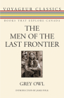 The Men of the Last Frontier (Voyageur Classics #20) Cover Image