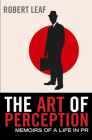 The Art of Perception: Memoirs of a Life in PR Cover Image