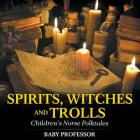 Spirits, Witches and Trolls - Children's Norse Folktales Cover Image