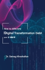 How to Alleviate Digital Transformation Debt: post-COVID-19 Cover Image