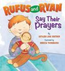 Rufus And Ryan Say Prayers Cover Image