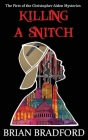 Killing a Snitch: The first of the Christopher Aiden Mysteries Cover Image