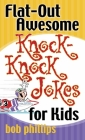 Flat-Out Awesome Knock-Knock Jokes for Kids Cover Image
