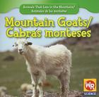 Mountain Goats/Cabras Monteses (Animals That Live in the Mountains/Animales de Las Montanas) Cover Image