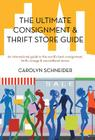 The Ultimate Consignment & Thrift Store Guide: An International Guide to the World's Best Consignment, Thrift, Vintage & Secondhand Stores. Cover Image