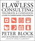 The Flawless Consulting Fieldbook and Companion: A Guide to Understanding Your Expertise Cover Image