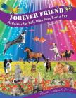 Forever Friend: Activities for Kids Who Have Lost a Pet Cover Image
