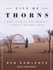 City of Thorns: Nine Lives in the World�s Largest Refugee Camp Cover Image