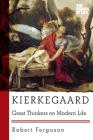Kierkegaard: Great Thinkers on Modern Life Cover Image