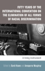 Fifty Years of the International Convention on the Elimination of All Forms of Racial Discrimination: A Living Instrument Cover Image