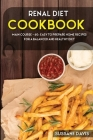 Renal Diet Cookbook: MAIN COURSE - 60+ Easy to prepare home recipes for a balanced and healthy diet Cover Image