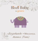 Bindi Baby Animals (Tamil): A Beginner Language Book for Tamil Children Cover Image