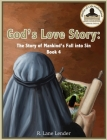 God's Love Story Book 4: The Story of Mankind's Fall into Sin Cover Image
