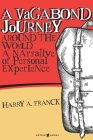 A Vagabond Journey around the World: A Narrative of Personal Experience Cover Image